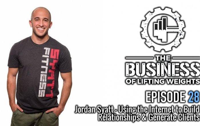 The Business of Lifting Weights Episode 28 Jordan Syatt
